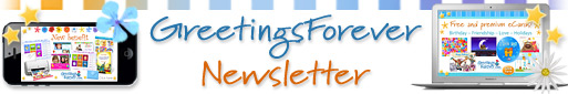Receive our free newsletter with news from GreetingsForever.com