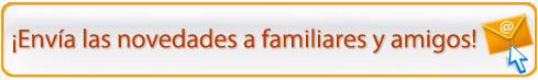 Envía las novedades a familiares y amigos